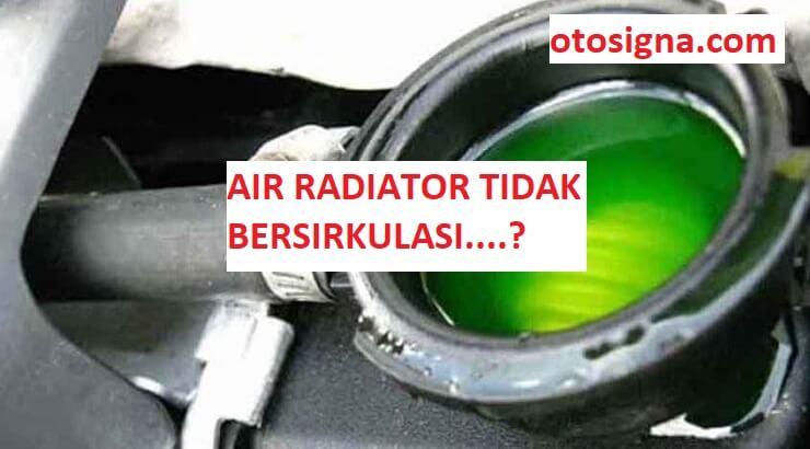 penyebab air radiator tidak bersirkulasi