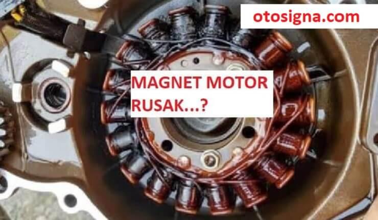 ciri ciri magnet motor rusak
